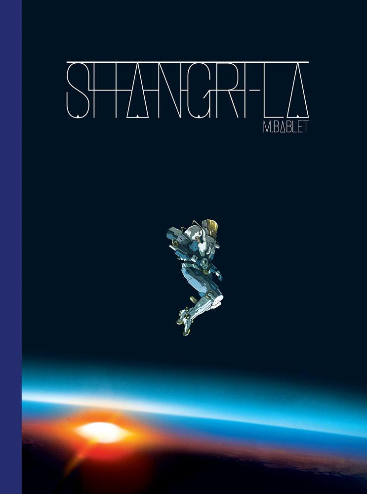 Couverture de la BD Shangri-La. Un astronaute sur fond noir, loin au-dessus d'une planète.